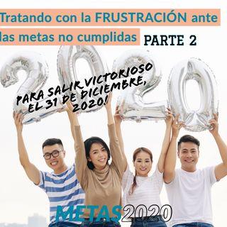 #202 - Tratando con la frustración a los deseos no cumplidos. | METAS 2020, parte 2/4