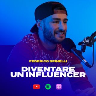 DIVENTARE UN INFLUENCER con Federico Spinelli