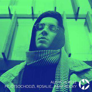 #012 - ft. Otsochodzi, Rosalie., A$AP Rocky