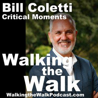 067 Bill Coletti - Critical Moments