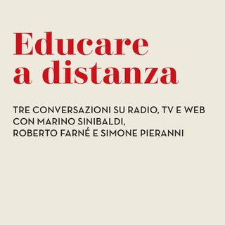 """Roberto Farné """"Educare a distanza"""""""