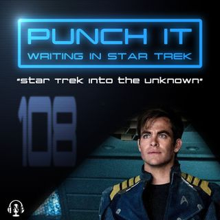 Punch It 108 - Star Trek Into the Unknown