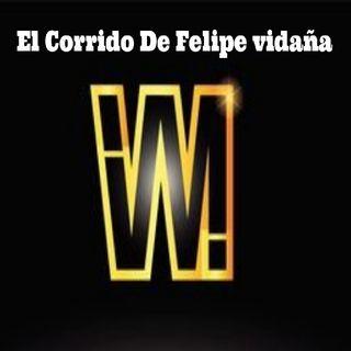 El Corrido De Felipe vidaña. Autor victor Molina