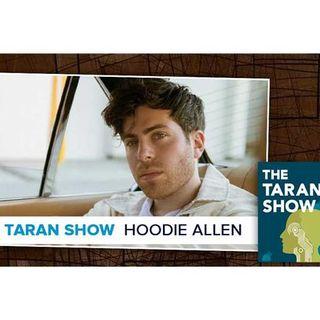 Taran Show 34 | Hoodie Allen