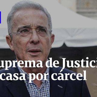 Corte Suprema de Justicia ordenó casa por cárcel para Álvaro Uribe Vélez | Semana Noticias