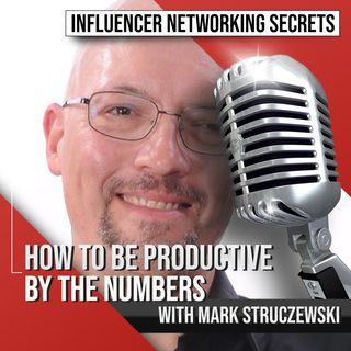 🎧 How to Be Productive By the Numbers with Mark Struczewski 🎤