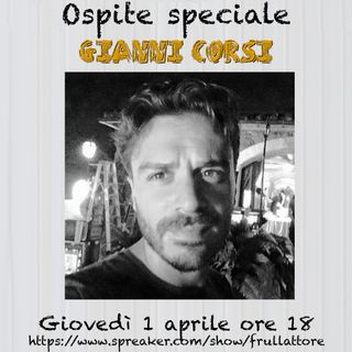 Ep. 6 - Basta sceneggiate! con Gianni Corsi