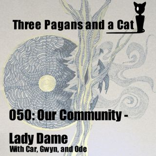 Episode 050: Our Community: Lady Dame Wilburn