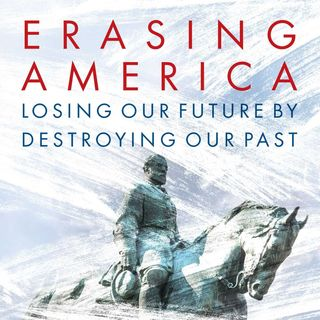 Losing Our Future by Destroying Our Past | Erasing America | Dr. James S. Robbins