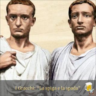 """I Gracchi: """"La spiga e la spada"""""""