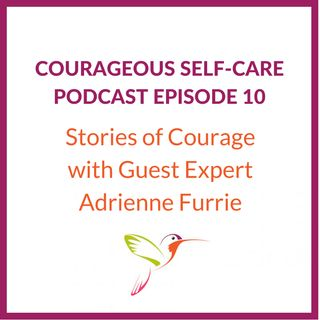 Stories of Courage with Adrienne Furrie