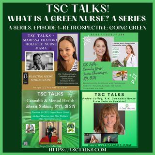 TSC Talks! What Is A Green Nurse? A Series. Episode 1-Retrospective ~ Going Green!