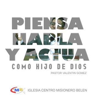 Valentin Gomez - Piensa,Habla y Actua como hijo de Dios