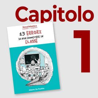 13 ERRORI da non commettere in CLASSE - Capitolo 1