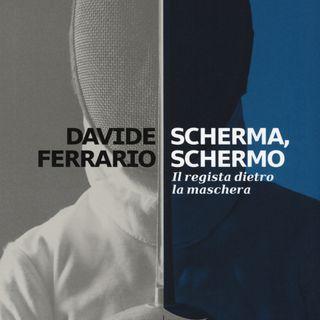 "Davide Ferrario ""Scherma, schermo"""
