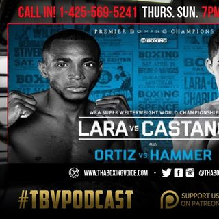 🚨Showtime & DraftKings Partnership😱 Lara vs Castano🥊Luis Ortiz vs Christian Hammer💯
