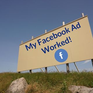Special Podcast: My Facebook Ad Worked!
