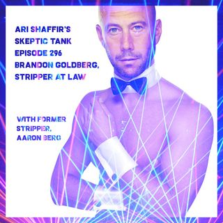 #296: Brandon Goldberg, Stripper At Law (@AaronBergComedy)