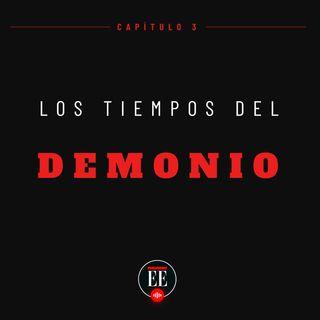 Capítulo 3 (Los tiempos del demonio)