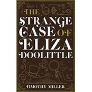 Timothy Miller - The Strange Case of Eliza Doolittle
