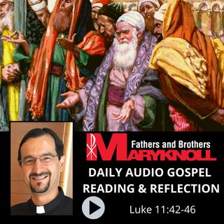 Luke11:42-46, Daily Gospel Reading and Reflection