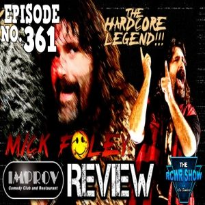 Ep. 361: Mick Foley's Comedy Tour Review