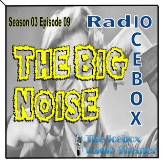 The Big Noise; episode 0309
