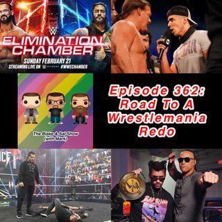 Episode 362: Road To A Wrestlemania Redo