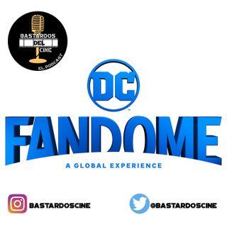 DC FanDome- Bastardos del Cine: El Podcast (S1E3)