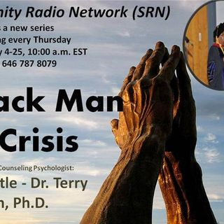 "Black Man in Crisis:Part III - In-to-Me-and- See""  Apostle-Dr. Terry Dixon, Ph.D"
