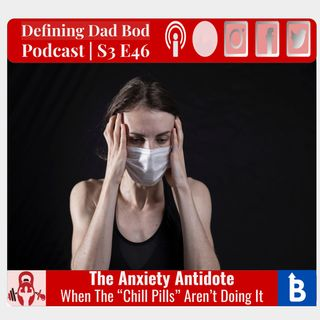 S3 E46 - The Anxiety Antidote