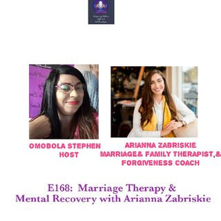E168 : Marriage Therapy And Mental Recovery With Arianna Zabriskie