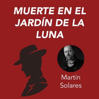 Martín Solares presenta Muerte en el jardín de la luna