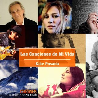 Las Canciones de Mi Vida #001 con Kike Posada
