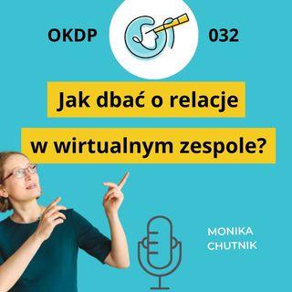 OKDP 032 Jak dbać o relacje w wirtualnym zespole? Dobre praktyki