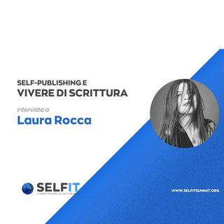 Selfit Summit - Self-Publishing e Vivere di Scrittura - Intervista a Laura Rocca