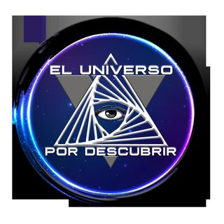 El Universo Por Descubrir T2x02 - Illuminatis, Música del Misterio, Que ocurre en la Ufologia, ECM