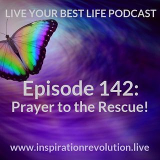 Ep 142 - Prayer to the Rescue