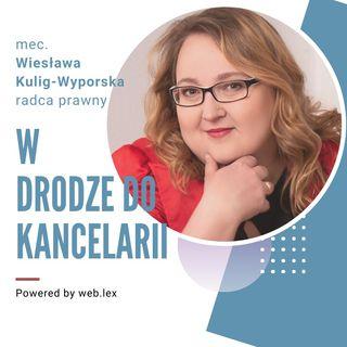 Z państwowej posady do własnej kancelarii radcowskiej - wywiad z mec.  Wiesławą Kulig-Wyporską