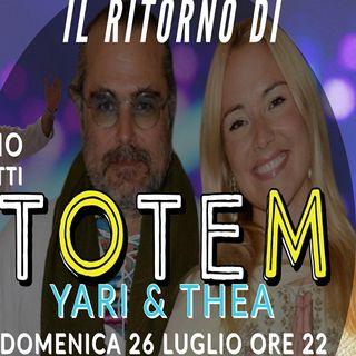 Il ritorno di TOTEM: Thea&Yari con Giorgio Cerquetti - Puntata 2 (26-07-2020)