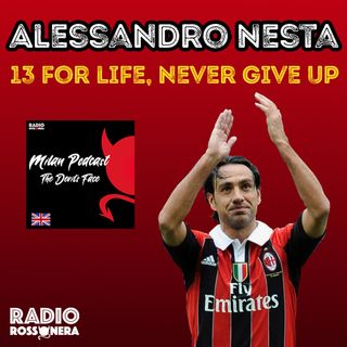 Alessandro Nesta - 13 for life, never give up