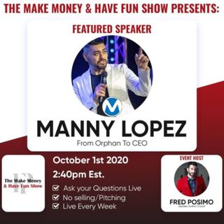 How to Generate More Business Opportunities | The Make Money & Have Fun Show Ep. 2 - Manny Lopez