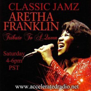 Classic Jamz *Aretha Franklin, Tribute To A Queen* 8-24-19