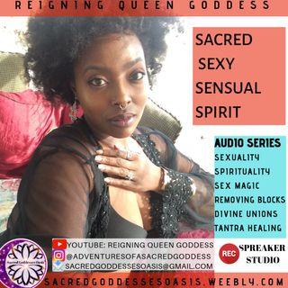 Sacred Sexy Sensual Spirit