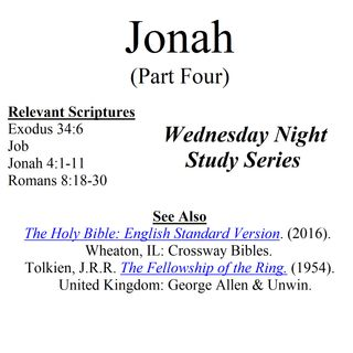 Wednesday Night Study Series - Jonah Part 4 - Sovereignty, Love, Lord of the Rings