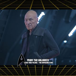 Star Trek: Picard Edition – 1.6 'The Impossible Box'