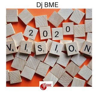 DJ BME 2020 Vision Mixtape