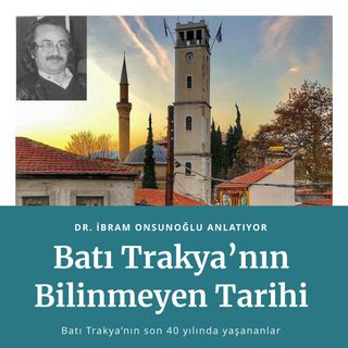 Batı Trakya'nın Bilinmeyen Tarihi - V - Yaka Direnişi - Dr. İbram Onsunoğlu