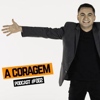 Podcast  VINE SHOW | EP#002 - A CORAGEM