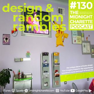 #130 - The Design of Boba Shops, Tarantino's 'Racist' Portrayal of Bruce Lee, Imagery and Design